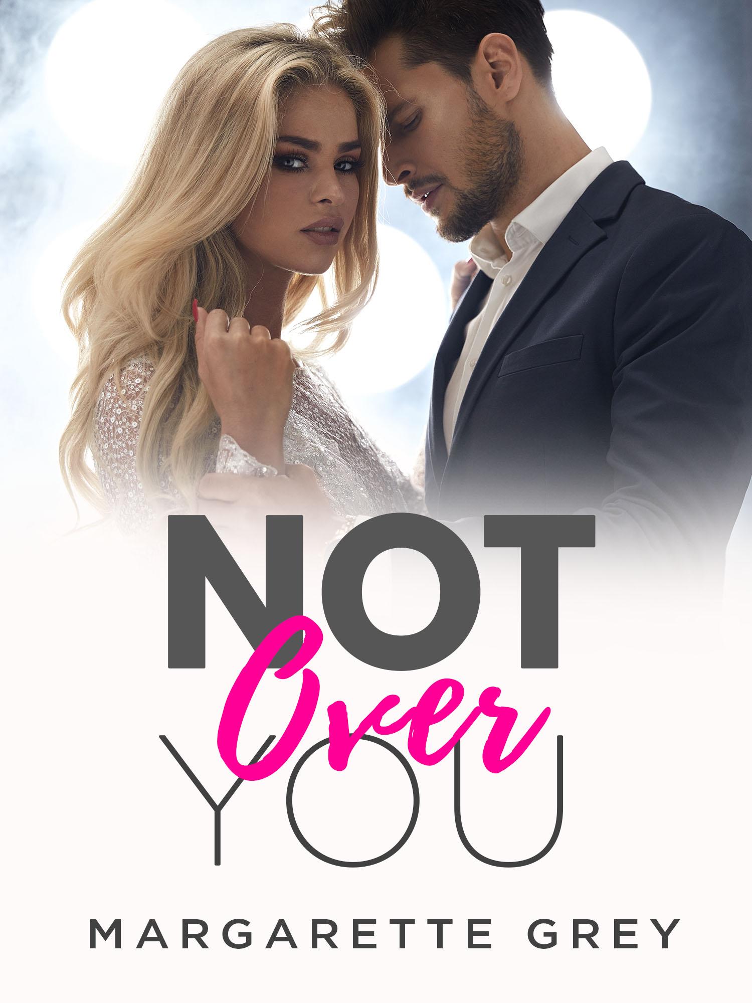 Not Over You (Bad Boy Billionaires #3)